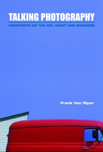 Talking Photography:  Viewpoints on the Art, Craft and Business (Store Franks Craft)