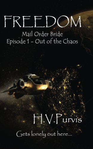 Freedom: Out of the Chaos (Freedom: The Mail-Order Bride) (Volume 1)