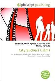 City Slickers Film : Ron Underwood, Billy Crystal, Daniel ...