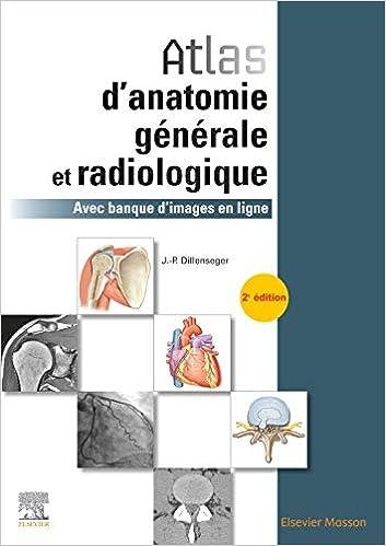 Atlas d'anatomie générale et radiologique: Avec banque d'images en ligne (Hors collection) (French Edition), 2nd Edition - Original PDF