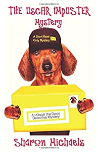 The Oscar Imposter Mystery: An Oscar the Doxie Detective Mystery