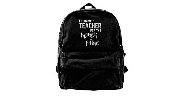 fregrthtg Mens Canvas Backpack Shoulder I Became A Teacher For Money and Fame: Amazon.es: Deportes y aire libre