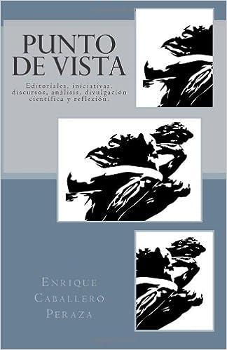 Descarga gratuita de eBookStore: Punto de vista: Editoriales, iniciativas, discursos, analisis, divulgacion y reflexion.: Volume 1 1490586156 in Spanish PDF DJVU