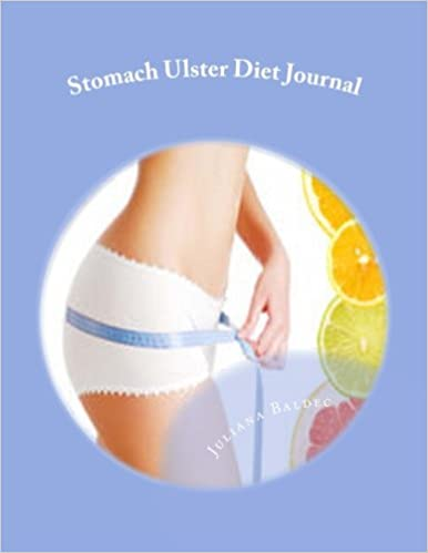 Book Stomach Ulcer Diet Journal: Your Own Personalized Diet Journal To Maximize and Fast Track Your Stomach Ulcer Diet Diet Results