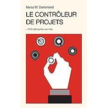 Le contrôleur de projets : PCO: Démystifier son rôle (French Edition)
