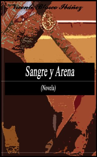 SANGRE Y ARENA (Anotado) (Spanish Edition)
