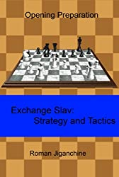 Exchange Slav - Strategy and Tactics (Opening Preparation Book 1) (English Edition)