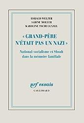 «Grand-Père n'était pas un nazi»: National-socialisme et Shoah dans la mémoire familiale