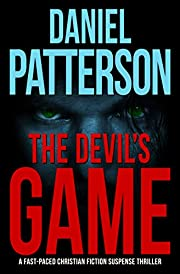 The Devil's Game: A Fast-Paced Christian Fiction Suspense Thriller