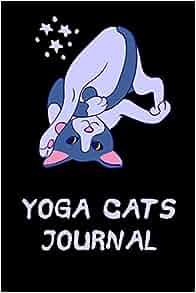 Yoga Cats Journal: Cat Notebook Journal, Cat Lovers Gift ...