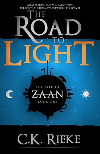 The Road to Light (The Path of Zaan Book 1) by [Rieke, C.K.]