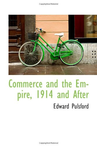 Download Commerce and the Empire, 1914 and After pdf