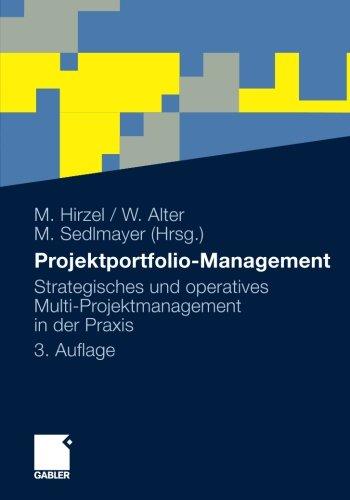 Projektportfolio-Management: Strategisches und operatives Multi-Projektmanagement in der Praxis Taschenbuch – 15. März 2011 Matthias Hirzel Martin Sedlmayer Wolfgang Alter Gabler Verlag
