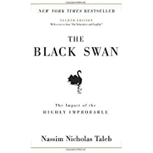 The Black Swan: The Impact of the Highly Improbable by Taleb, Nassim Nicholas (1st (first) Edition) [Hardcover(2007)]