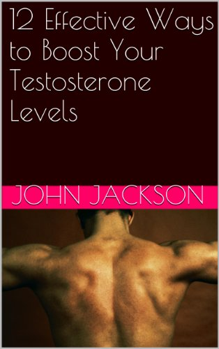 12 Effective Ways to Boost Your Testosterone Levels ()