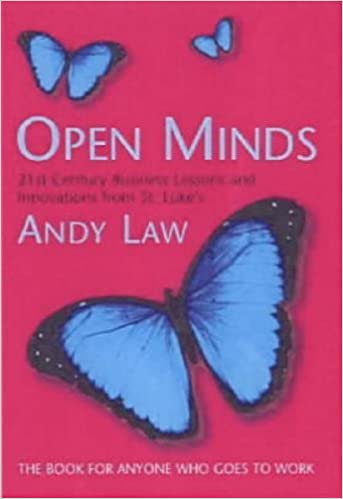 Book Open Minds: 21st Century Business Lessons and Innovations from St.Luke's by Andy Law (2001-11-10)