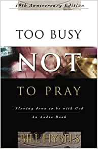 too busy not to pray bill hybels free download pdf