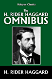 The H. Rider Haggard Omnibus: 50 Novels and Short Stories (Halcyon Classics)
