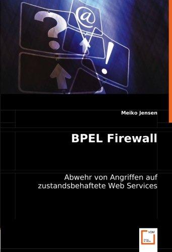 BPEL Firewall: Abwehr von Angriffen auf zustandsbe...