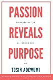 Passion Reveals Purpose: Discovering the All-Round You