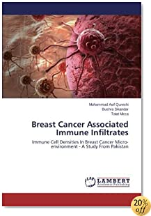 Breast Cancer Associated Immune Infiltrates: Immune Cell Densities In Breast Cancer Micro-environment - A Study From Pakistan