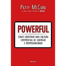 Powerful: Como construir uma cultura corporativa de liberdade e responsabilidade
