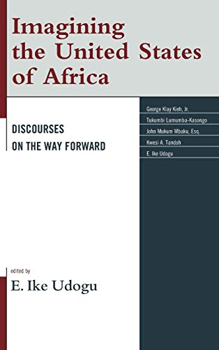 Imagining the United States of Africa: Discourses on the Way Forward