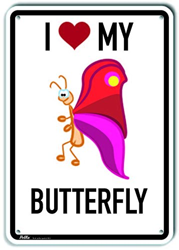PetKa Signs and Graphics PKAS-0009-NA/_I Love My Butterfly Aluminum Sign Cartoon Butterfly 10 x 14