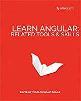 Learn Angular: Related Tool & Skills Front Cover