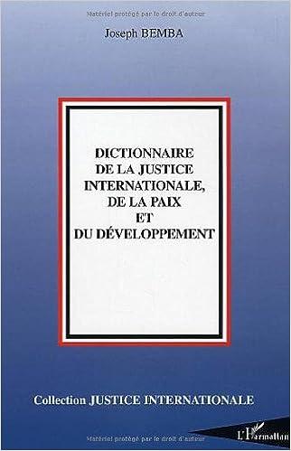 Book dictionnaire de la justice internationale de la paix et du developpement