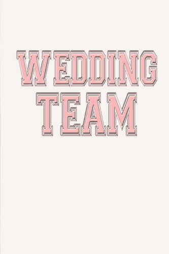 Wedding Team Journal Maid of Honor Bridesmaids Wedding Planners: (Notebook, Diary, Blank Book) (Wedding Journals Notebooks Diaries)