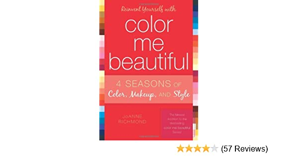 Reinvent yourself with color me beautiful four seasons of color reinvent yourself with color me beautiful four seasons of color makeup and style kindle edition by joanne richmond self help kindle ebooks fandeluxe Choice Image