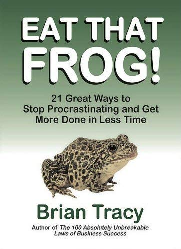 Eat That Frog!: 21 Great Ways to Stop Procrastinating and Get More Done in Less Time by Tracy Brian on 01/05/2001 1st (first) edition [並行輸入品]   B07G6CXJGG