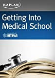 [ Getting Into Medical School: A Strategic Approach: Selection, Admissions, Financial BY Lofftus, Maria ( Author ) ] { Paperback } 2014