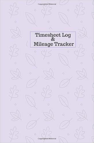 amazon com timesheet log and mileage tracker work shift hours log