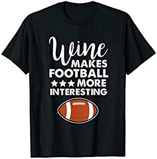 [Featured] Wine Makes Football More Interesting tshirt Season Football in ALL styles   Size S - 5XL