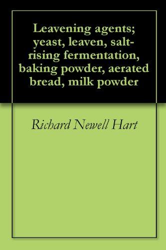 Baking Powder Leavening Agent - Leavening agents; yeast, leaven, salt-rising fermentation, baking powder, aerated bread, milk powder