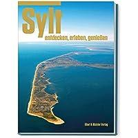Sylt - entdecken, erleben und genießen