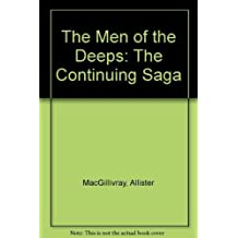The Men of the Deeps: The Continuing Saga