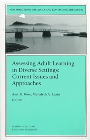 Assessing Adult Learning in Diverse Settings: Current Issues and Approaches: New Directions for Adult and Continuing Education, Number 75 (1998-01-13)