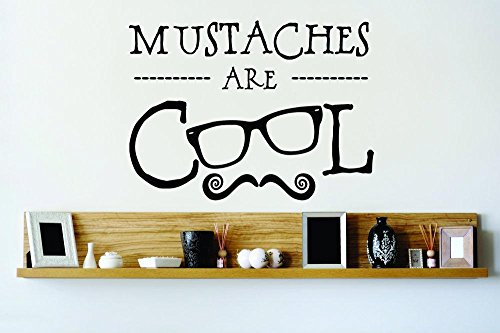 Peel & Stick Wall Decal Sticker : Mustaches Are Cool Fun Quote Decor Bedroom Bathroom Living Room Picture Art Vinyl Mural - DISCOUNTED SALE 22 Colors Available – Size: 22 -