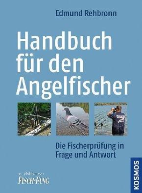 Handbuch für den Angelfischer: Fischerprüfung in Frage und Antwort. Das unentbehrliche Standardwerk Taschenbuch – 30. August 2002 Edmund Rehbronn Kosmos 3440093530 Jagen