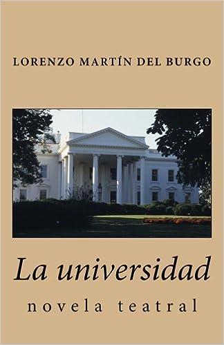 La universidad : novela teatral (Spanish Edition)
