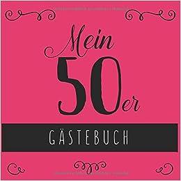 Mein 50er Gästebuch Gästebuch Zum 50 Geburtstag Für Frauen