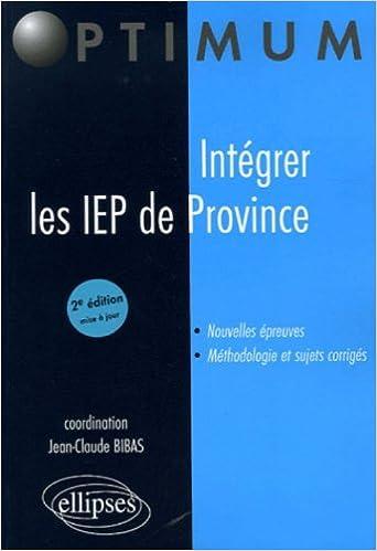 Ebook gratuit mp3 télécharger Intégrer les IEP de Province 272982796X by Jean-Claude Bibas PDB