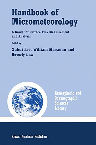Handbook of Micrometeorology: A Guide for Surface Flux Measurement and Analysis (Atmospheric and Oceanographic Sciences Library) pdf