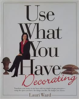 Use What You Have Decorating Lauri Ward Books