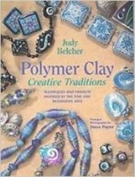Book Polymer Clay, Creative Traditions: Techniques and Projects Inspired by the Fine and Decorative Arts