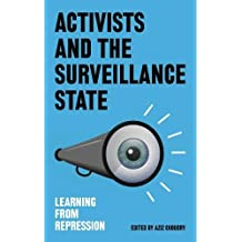 Activists and the Surveillance State: Learning from Repression
