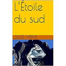 L'Étoile du sud  (illustré) (French Edition)